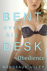 Bent Over His Desk 2: Obedience