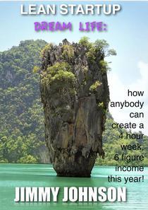 Lean Startup: Dream Life 4 hour weeks