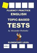 English, Topic-Based Tests, Elementary Level