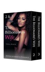 The Billionaire's Wife 2 & 3 Boxed Set (BWWM Interracial Romance)