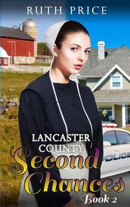Lancaster County Second Chances - Book 2