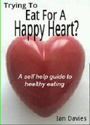 Trying To Eat For A Happy Heart ?