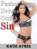 Pastor Ryan Drives Out Sin