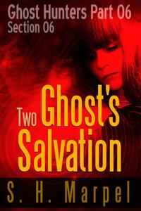 Two Ghosts Salvation - Section 06