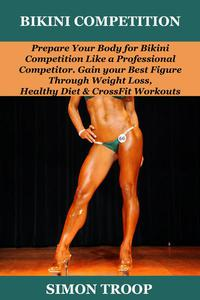 Bikini Competition:  Prepare Your Body