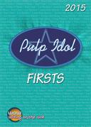 Pulp Idol Firsts 2015