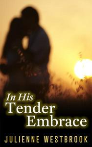 In His Tender Embrace