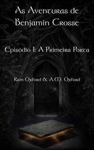As Aventuras de Benjamin Crosse   Episódio I: A Primeira Porta