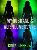My Husband's Alien Love Slave