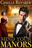 Mind Your Manors: Sexy Stories from Erotic Estates