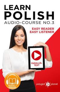 Learn Polish - Easy Reader   Easy Listener   Parallel Text - Polish Audio Course No. 3