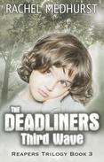 The Deadliners: Third Wave