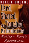 Used, Shared and Touched: My Recollections