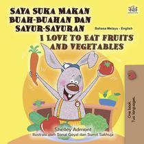 Saya Suka Makan Buah-Buahan Dan Sayur-Sayuran I Love to Eat Fruits and Vegetables