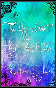 "The Library Ghost and Happy ""REGARDS"""