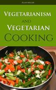 Vegetarianism and Vegetarian Cooking