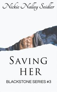 Saving Her (Blackstone, #3)