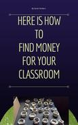 How To Find Money For Your Classroom