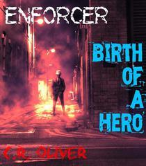 Enforcer: Birth of a Hero