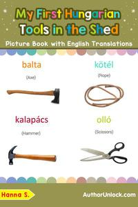 My First Hungarian Tools in the Shed Picture Book with English Translations