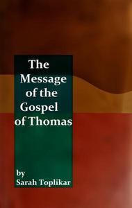 The Message of the Gospel of Thomas