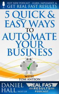 5 Quick & Easy Ways to Automate Your Business