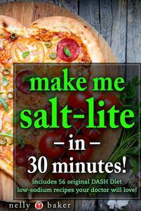 Make Me Salt-lite... in 30 minutes!