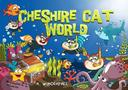 Cheshire Cat World
