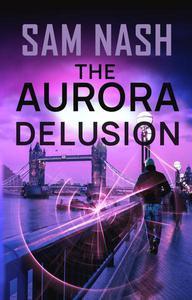 The Aurora Delusion