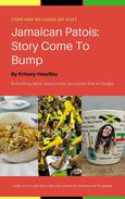 Jamaican Patois: Story Come To Bump