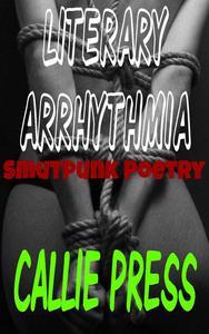 Literary Arrhythmia: Smutpunk Poetry