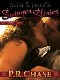 Cara and Paul's Swinger Stories, Vol. 2