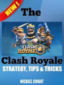 The Clash Royale Strategy, Tips & Tricks