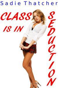 Class is in Seduction (M/F Student Teacher Erotica)