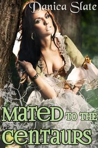 Mated to the Centaurs (Monster Gangbang Erotica)