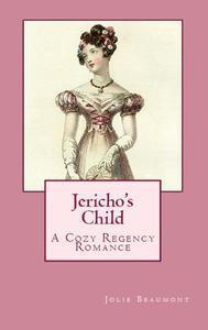 Jericho's Child: A Cozy Regency Romance
