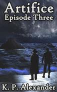 Artifice: Episode Three