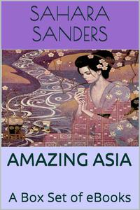 Amazing Asia: A Box Set Of EBooks