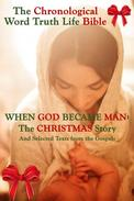When God Became Man: The Christmas Story and Selected Texts From the Gospels