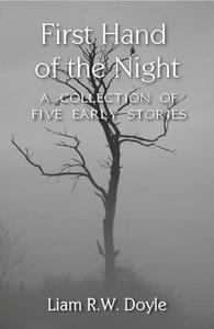 First Hand of the Night: A Collection of Five Early Stories