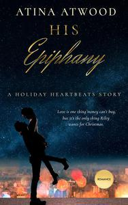 His Epiphany. A Holiday Heartbeats Story.