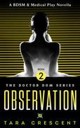Observation (A BDSM & Medical Play Novella)