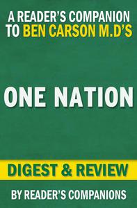 One Nation: What We Can All Do to Save America's Future By Ben Carson M.D. and Candy Carson | Digest & Review