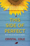 This Side of Perfect