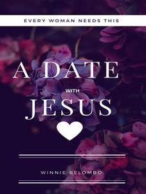 A Date With Jesus: Every Woman Needs This