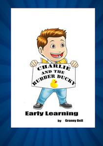 Charlie and the Rubber Ducky Early Learning