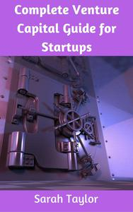 Complete Venture Capital Guide for Startups