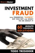 "Investment Fraud: How Financial ""Experts"" Rip You Off And What To Do About It"