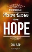 Hope Quotes - Inspirational Picture Quotes about Hope and Faith