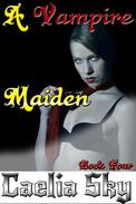 A Vampire Maiden: Book Four